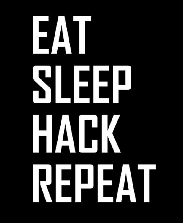 Eat Sleep Hack Repeat